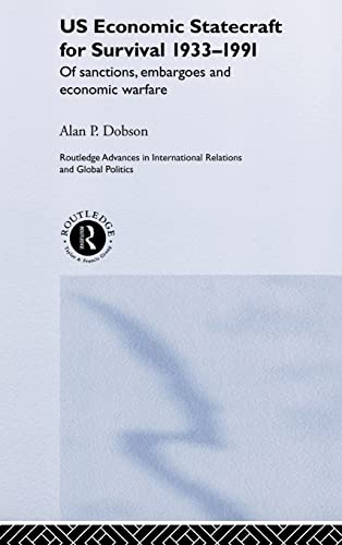 9780415281843: US Economic Statecraft for Survival, 1933-1991: Of Sanctions, Embargoes and Economic Warfare (Routledge Advances in International Relations and Global Politics)