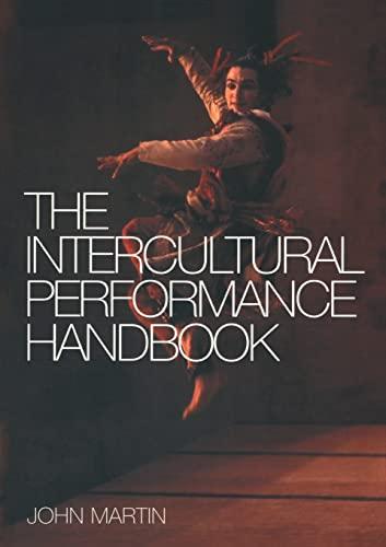 The Intercultural Performance Handbook: Martin, John