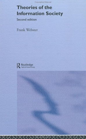 9780415282000: Theories of the Information Society (International Library of Sociology)