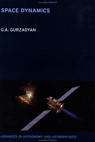 9780415282024: Space Dynamics (Advances in Astronomy and Astrophysics, 7)