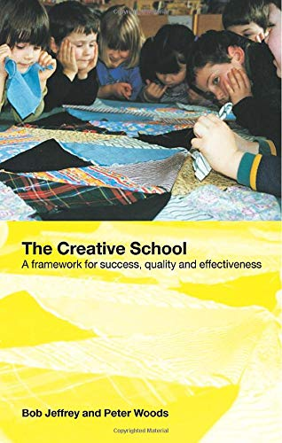 9780415282154: The Creative School: A Framework for Success, Quality and Effectiveness