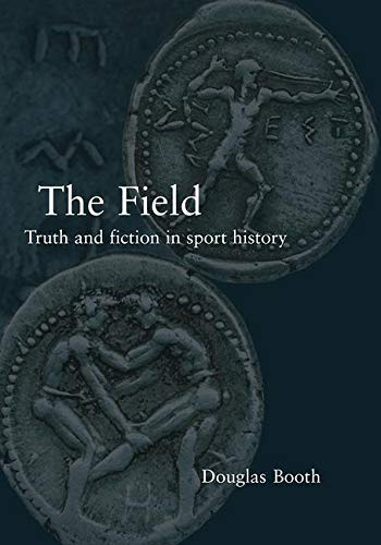 9780415282277: The Field: Truth and Fiction in Sport History