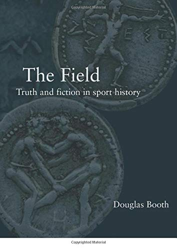 9780415282284: The Field: Truth and Fiction in Sport History