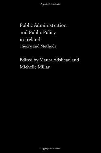 Public Administration and Public Policy in Ireland: Theory and Methods: Routledge