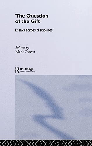9780415282772: The Question of the Gift: Essays Across Disciplines (Routledge Studies in Anthropology)