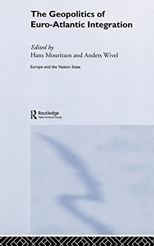 The Geopolitics of Euro-Atlantic Integration (Europe and the Nation State): Hans Mouritzen