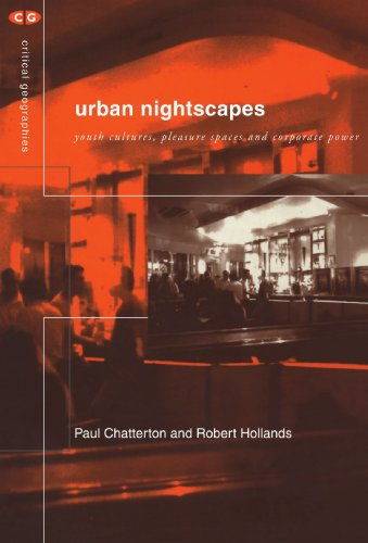 9780415283465: Urban Nightscapes: Youth Cultures, Pleasure Spaces and Corporate Power (Critical Geographies)
