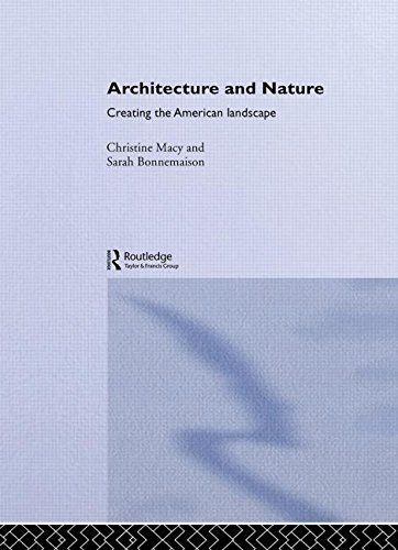 9780415283588: Architecture and Nature: Creating the American Landscape