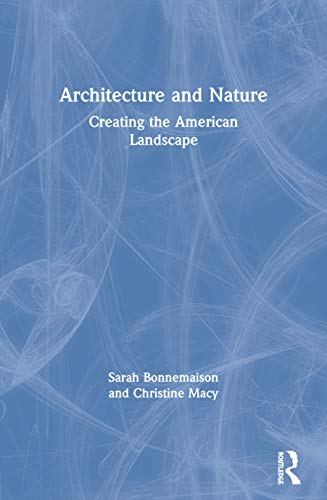 9780415283595: Architecture and Nature: Creating the American Landscape