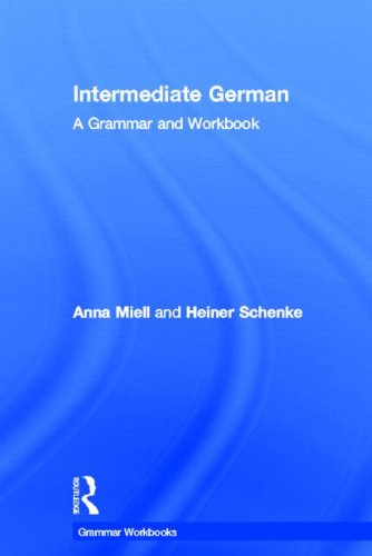 Intermediate German: A Grammar and Workbook (Grammar Workbooks) (English and German Edition): Miell...