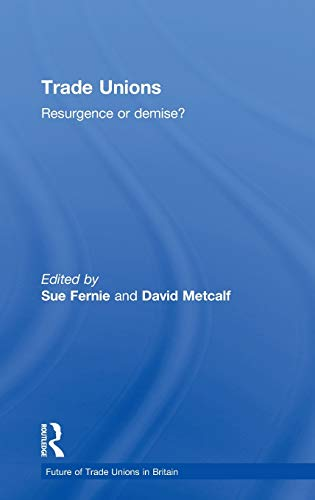9780415284110: Trade Unions: Resurgence or Demise? (The Future of Trade Unions in Britain)
