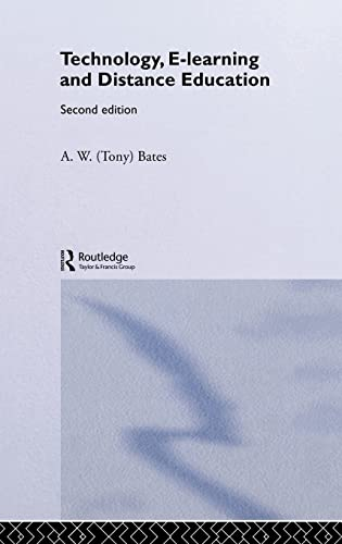 Technology, e-learning and Distance Education (Routledge Studies in Distance Education): Bates, A.W...