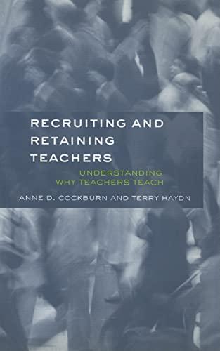 9780415284394: Recruiting and Retaining Teachers: Understanding Why Teachers Teach