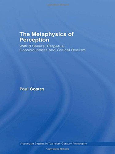 9780415284455: The Metaphysics of Perception: Wilfrid Sellars, Perceptual Consciousness and Critical Realism (Routledge Studies in Twentieth Century Philosophy, No. 20)