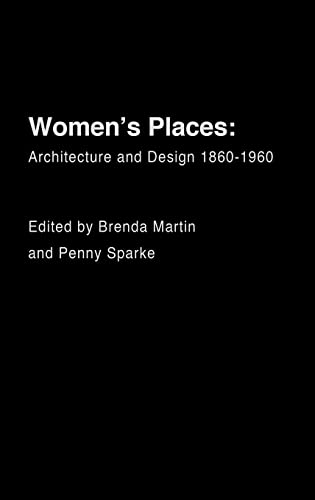 9780415284486: Women's Places: Architecture and Design 1860-1960