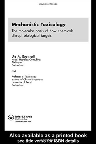 9780415284585: Mechanistic Toxicology: The Molecular Basis of How Chemicals Disrupt Biological Targets