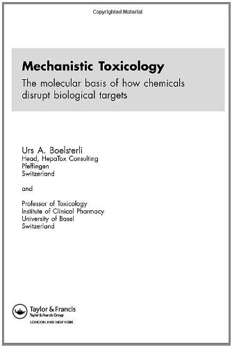 9780415284592: Mechanistic Toxicology: The Molecular Basis of How Chemicals Disrupt Biological Targets