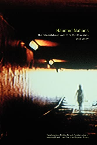 9780415284837: Haunted Nations: The Colonial Dimensions of Multiculturalisms (Transformations)