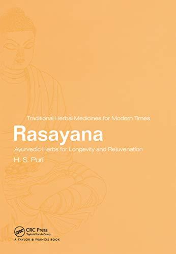 Rasayana: Ayurvedic Herbs for Longevity and Rejuvenation: H. S. Puri