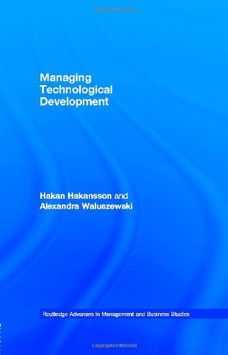 Managing Technological Development (Routledge Advances in Management and Business Studies): ...