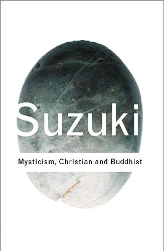 9780415285865: Mysticism: Christian and Buddhist (Routledge Classics) (Volume 69)