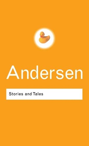 Stories and Tales (Routledge Classics) (Volume 115) (0415285984) by Hans Christian Andersen