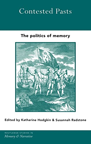 9780415286473: Contested Pasts: The Politics of Memory (Routledge Studies in Memory and Narrative)