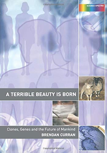9780415287098: A Terrible Beauty is Born: Clones, Genes and the Future of Mankind (Science Spectra)