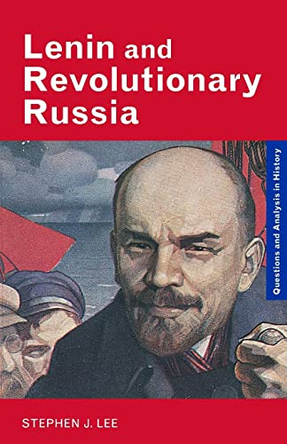 Lenin and Revolutionary Russia (Questions and Analysis: Lee, Stephen J.