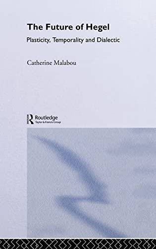 9780415287203: The Future of Hegel: Plasticity, Temporality and Dialectic