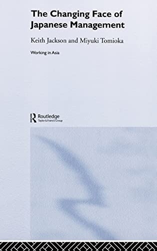 9780415287449: The Changing Face of Japanese Management (Working in Asia)