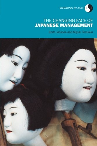 9780415287456: The Changing Face of Japanese Management (Working in Asia)