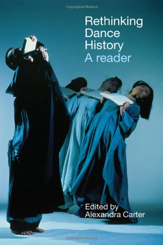 9780415287463: Rethinking Dance History: A Reader