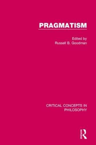 9780415288491: Pragmatism: Critical Concepts in Philosophy