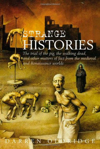 9780415288606: Strange Histories: The Trial of the Pig, the Walking Dead, and Other Matters of Fact from the Medieval and Renaissance Worlds