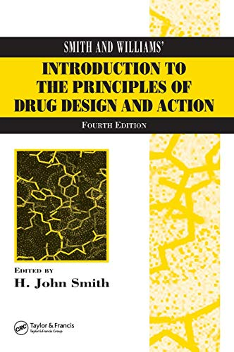 9780415288774: Smith and Williams' Introduction to the Principles of Drug Design and Action, Fourth Edition. CRC Press. 2005.