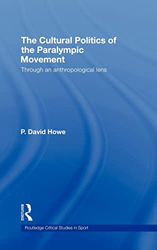 9780415288866: The Cultural Politics of the Paralympic Movement: Through an Anthropological Lens (Routledge Critical Studies in Sport)