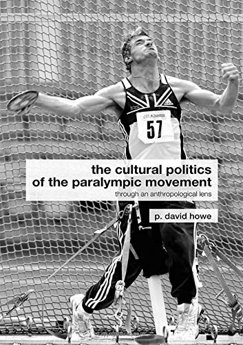 9780415288873: The Cultural Politics of the Paralympic Movement: Through an Anthropological Lens (Routledge Critical Studies in Sport)
