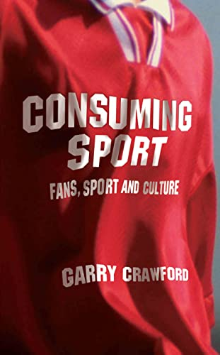 9780415288903: Consuming Sport: Fans, Sport and Culture