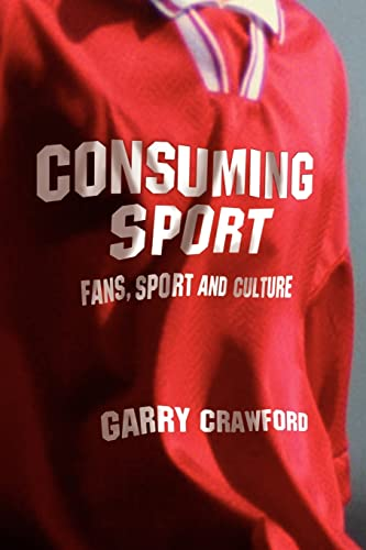 9780415288910: Consuming Sport: Fans, Sport and Culture