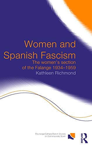 9780415289610: Women and Spanish Fascism: The Women's Section of the Falange 1934-1959 (Routledge/Canada Blanch Studies on Contemporary Spain)