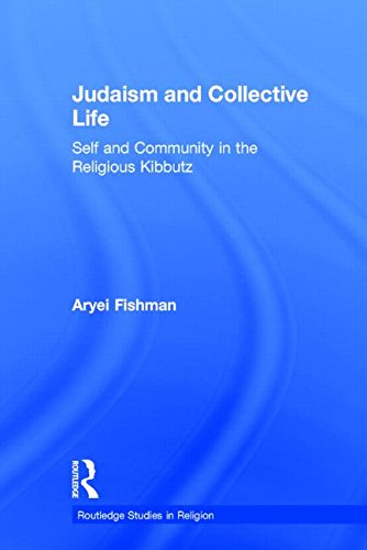 Judaism and Collective Life: Self and Community in the Religious Kibbutz (Routledge Studies in ...