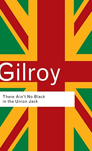 9780415289801: There Ain't No Black in the Union Jack (Routledge Classics)