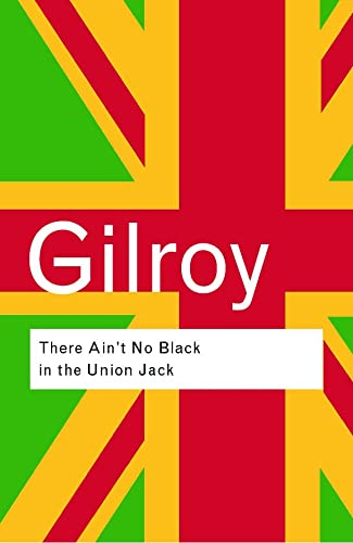9780415289818: There Ain't No Black in the Union Jack (Routledge Classics)