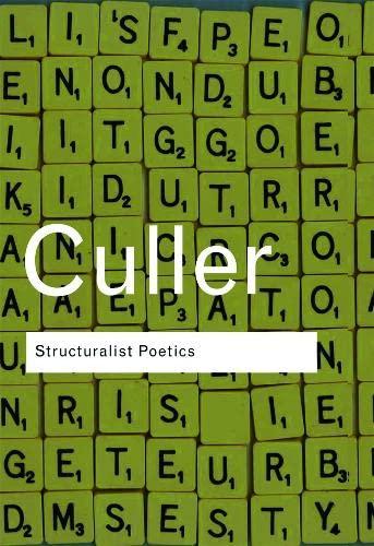 9780415289894: Structuralist Poetics: Structuralism, Linguistics and the Study of Literature (Routledge Classics) (Volume 116)