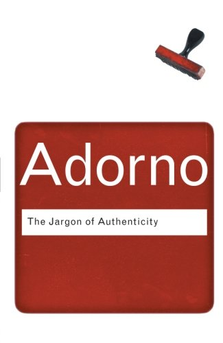 9780415289917: The Jargon of Authenticity (Routledge Classics)