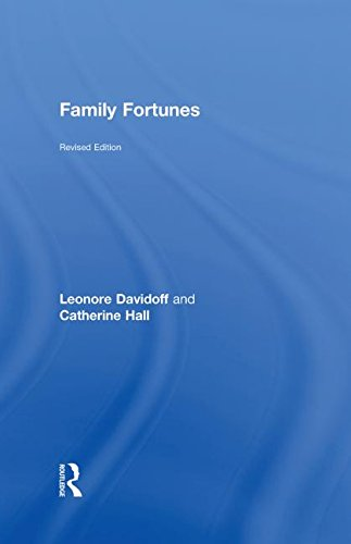 Family Fortunes: Men and Women of the: Leonore Davidoff, Catherine