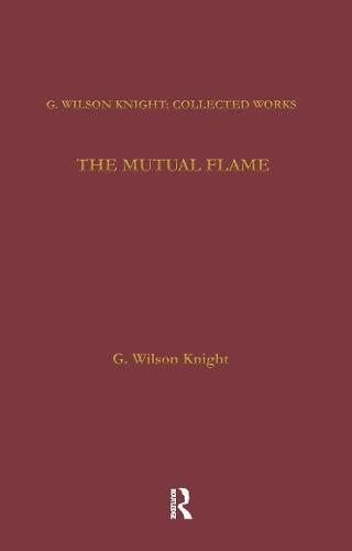 Mutual Flame: Volume 5 (Hardback): G. Wilson Knight