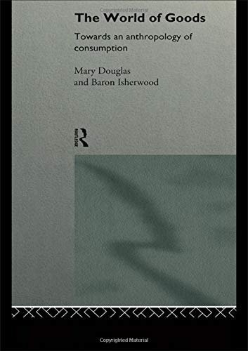 9780415291095: The World of Goods (Mary Douglas: Collected Works) (Volume 12)