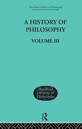 9780415295437: History of Philosophy (Muirhead Library of Philosophy) Volume III (Volume 36)